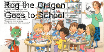 Rog the Dragon Goes to School